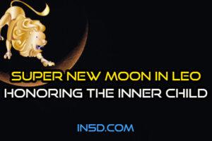 Super New Moon In Leo: Honoring The Inner Child