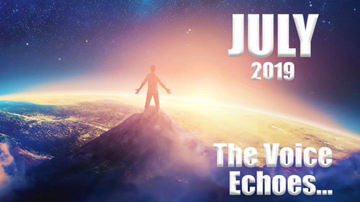 JULY: The Voice Of Purpose Echoes Around You, Do You Hear It?