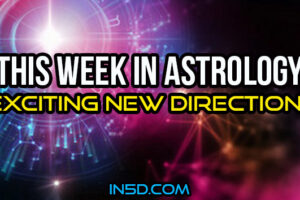 This Week In Astrology – Exciting New Directions