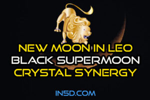 New Moon In Leo, Black Supermoon Crystal Synergy