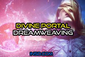 Divine Portal Dreamweaving