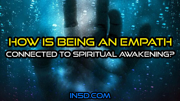 How Is Being An Empath Connected To Spiritual Awakening?