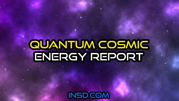 Quantum Cosmic Energy Report