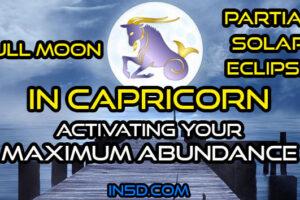 Full Moon Partial Solar Eclipse In Capricorn: Activating Your Maximum Abundance