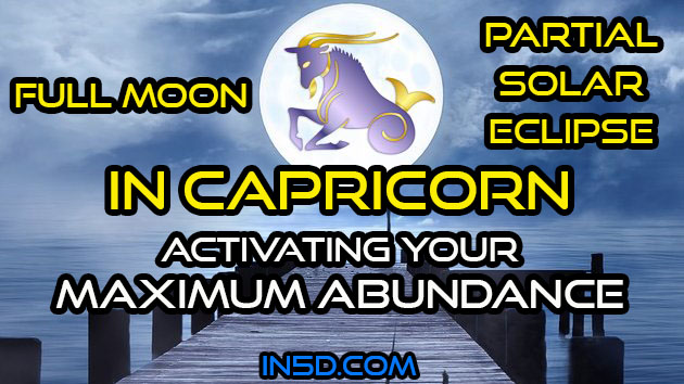 Full Moon Partial Solar Eclipse In Capricorn: Activating Your Maximum Abundance