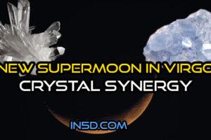 New Supermoon In Virgo Crystal Synergy