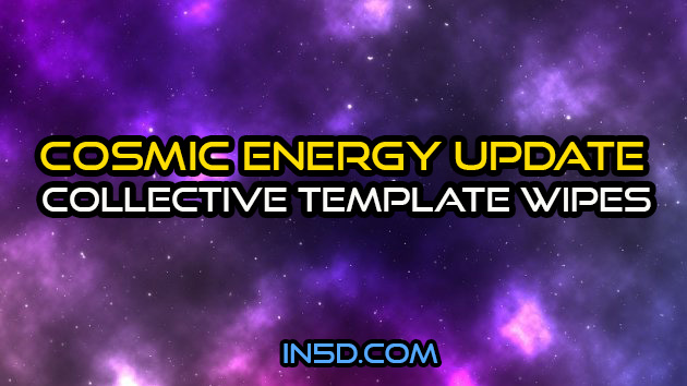 Cosmic Energy Update - Collective Template Wipes