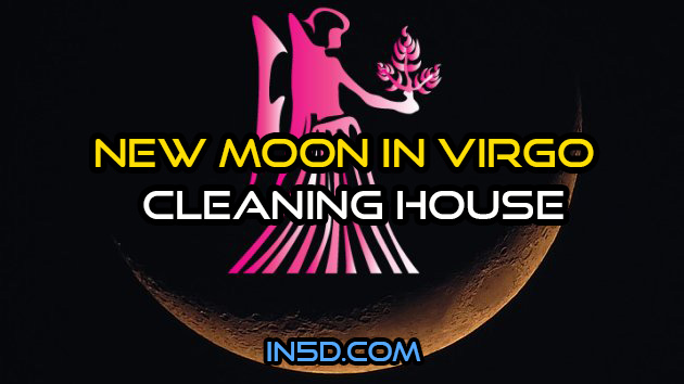 New Moon in Virgo - Cleaning House - In5D : In5D