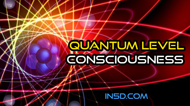 Quantum Level Consciousness