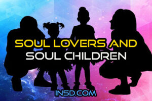What I Have Channeled About Soul Lovers And Soul Children
