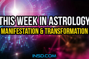 This Week In Astrology – Manifestation & Transformation