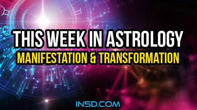 This Week In Astrology - Manifestation & Transformation