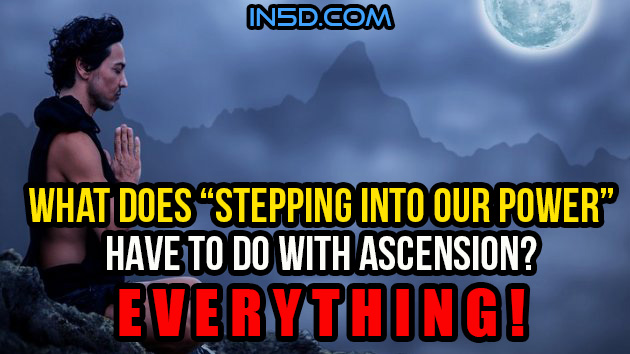 "What Does ""Stepping Into Our Power"" Have To Do With Ascension?"