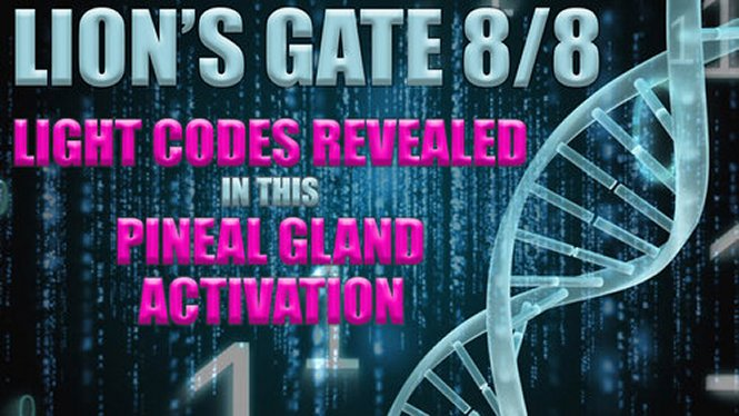 Lions Gate 8/8 Light Codes Revealed In This Pineal Gland Activation