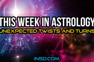 This Week In Astrology – Unexpected Twists And Turns