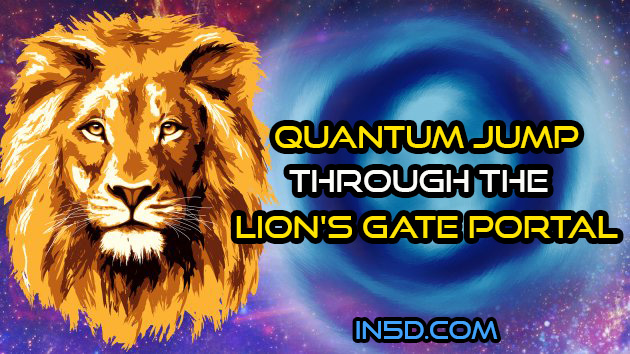 Quantum Jump Through The Lion's Gate Portal