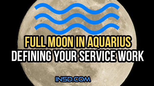 Full Moon In Aquarius: Defining Your Service Work