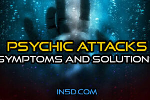 Psychic Attacks – Symptoms And Solutions