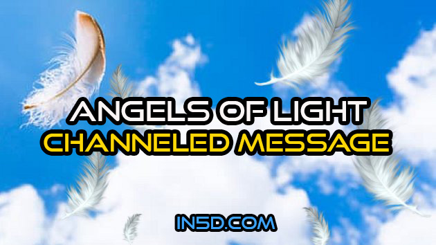 Angels Of Light Channeled Message