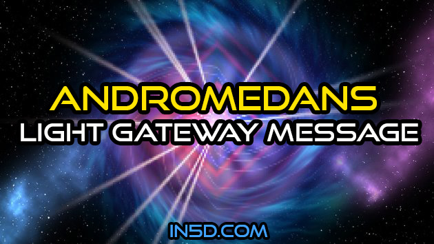 Light Gateway Message From The Andromedans