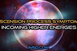 Ascension Process Symptoms – Incoming Higher Energies
