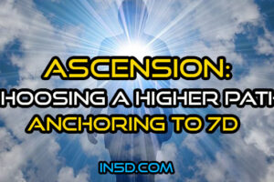 Ascension: Choosing A Higher Path; Anchoring to 7D
