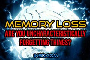 Memory Loss – Are You Uncharacteristically Forgetting Things?