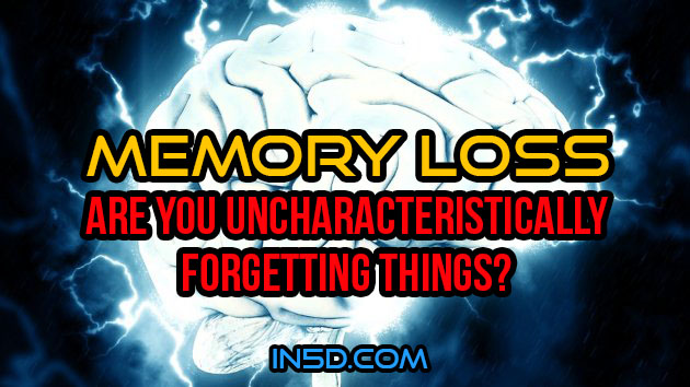 Memory Loss - Are You Uncharacteristically Forgetting Things?