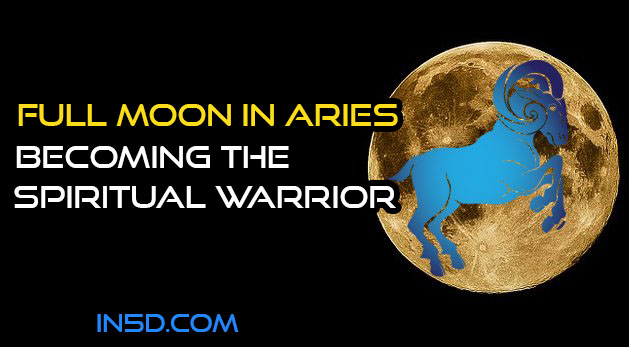 Full Moon In Aries: Becoming The Spiritual Warrior