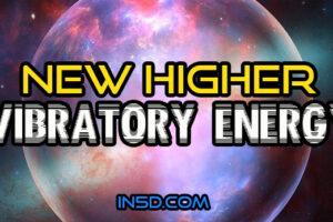 New Higher Vibratory Energy