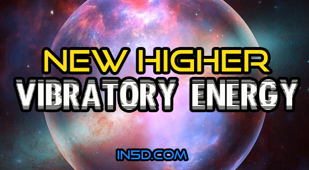 New Higher Vibratory Energy