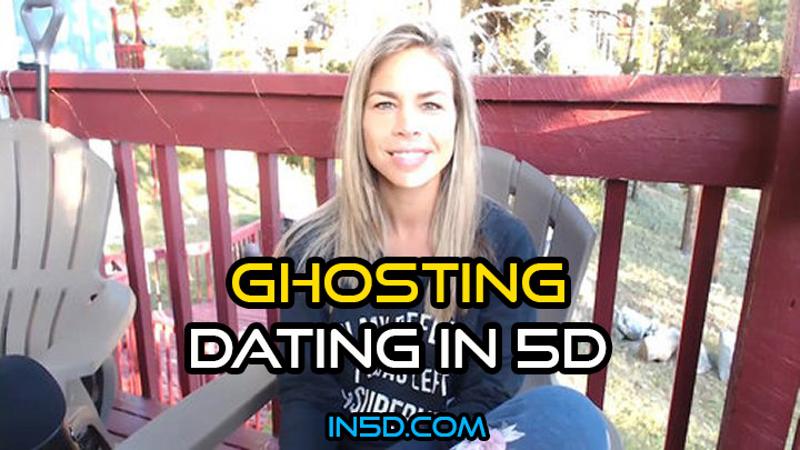GHOSTING: Dating in 5D