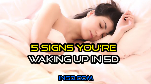 5 Signs You're Waking Up In 5D