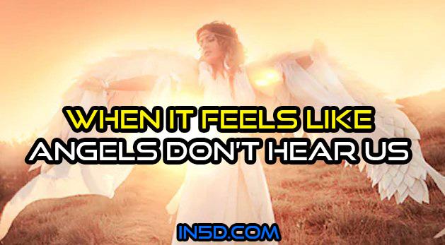 When It Feels Like Angels Don't Hear Us