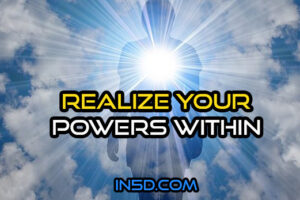 Realize Your Powers Within