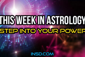 This Week In Astrology – Step Into Your Power