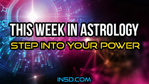 This Week In Astrology - Step Into Your Power