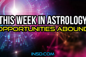 This Week In Astrology – Opportunities Abound