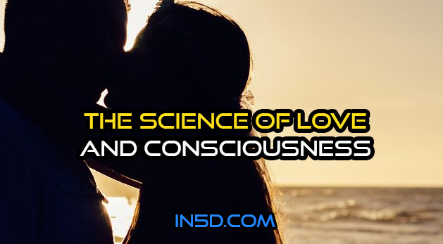 The Science Of Love, The Evolution Of Consciousness