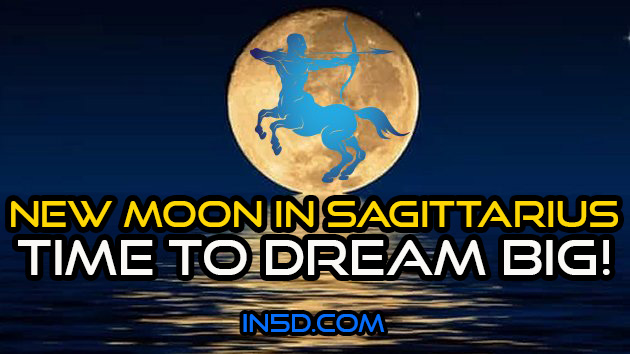 New Moon In Sagittarius - Time To Dream BIG!