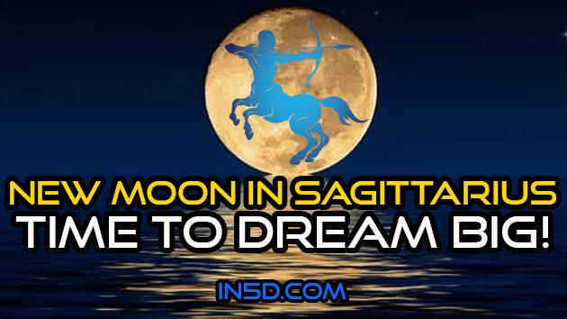 New Moon In Sagittarius - Time To Dream BIG!