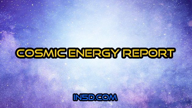 Cosmic Energy Report