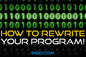 Source Code: How To Rewrite Your Program!