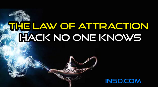 The Law Of Attraction Hack No One Knows