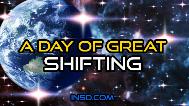 A Day Of Great Shifting