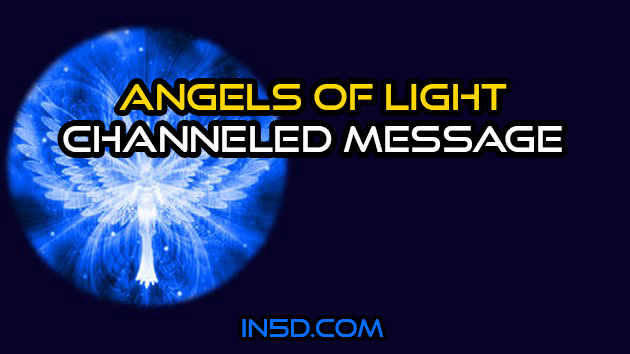 Channeled Message From The Angels Of Light