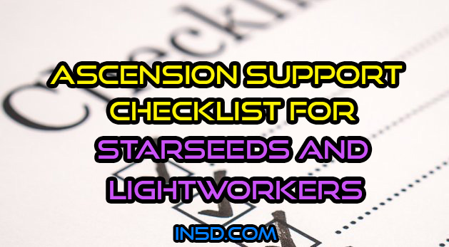 Ascension Support Checklist For Starseeds And Lightworkers