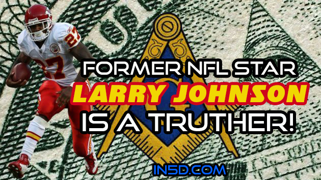 Former NFL Star Larry Johnson Is A TRUTHER!