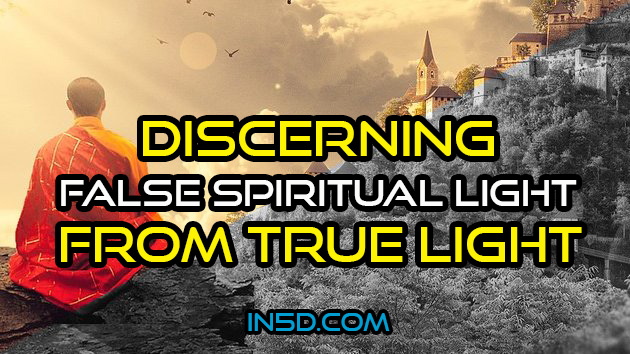 How Do We Discern False Spiritual Light From True Light?