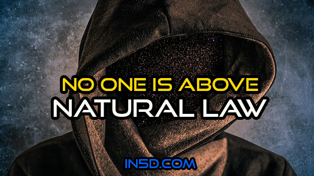 No One Is Above Natural Law